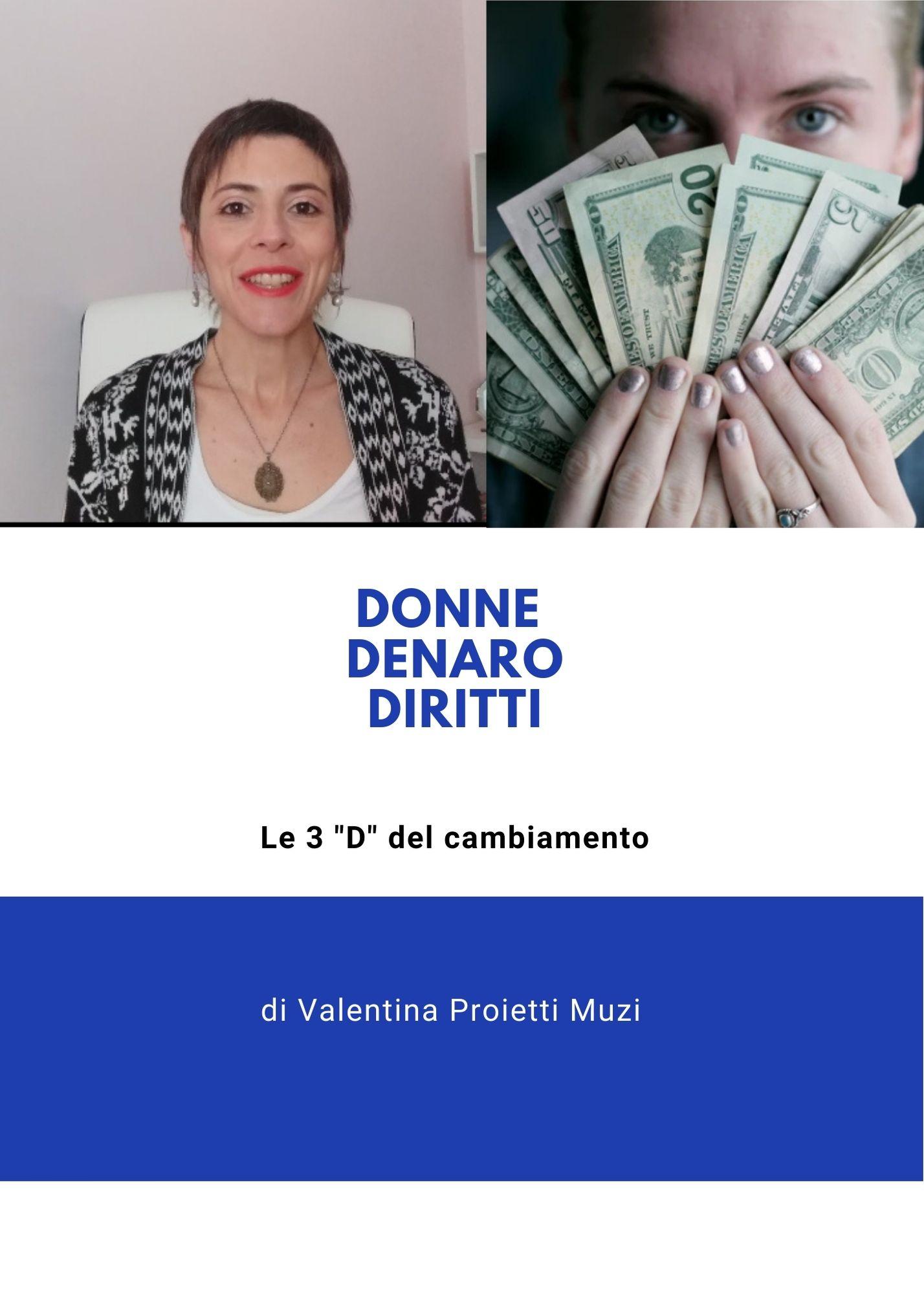 Donne, denaro, diritti. Le 3 'D' del cambiamento.