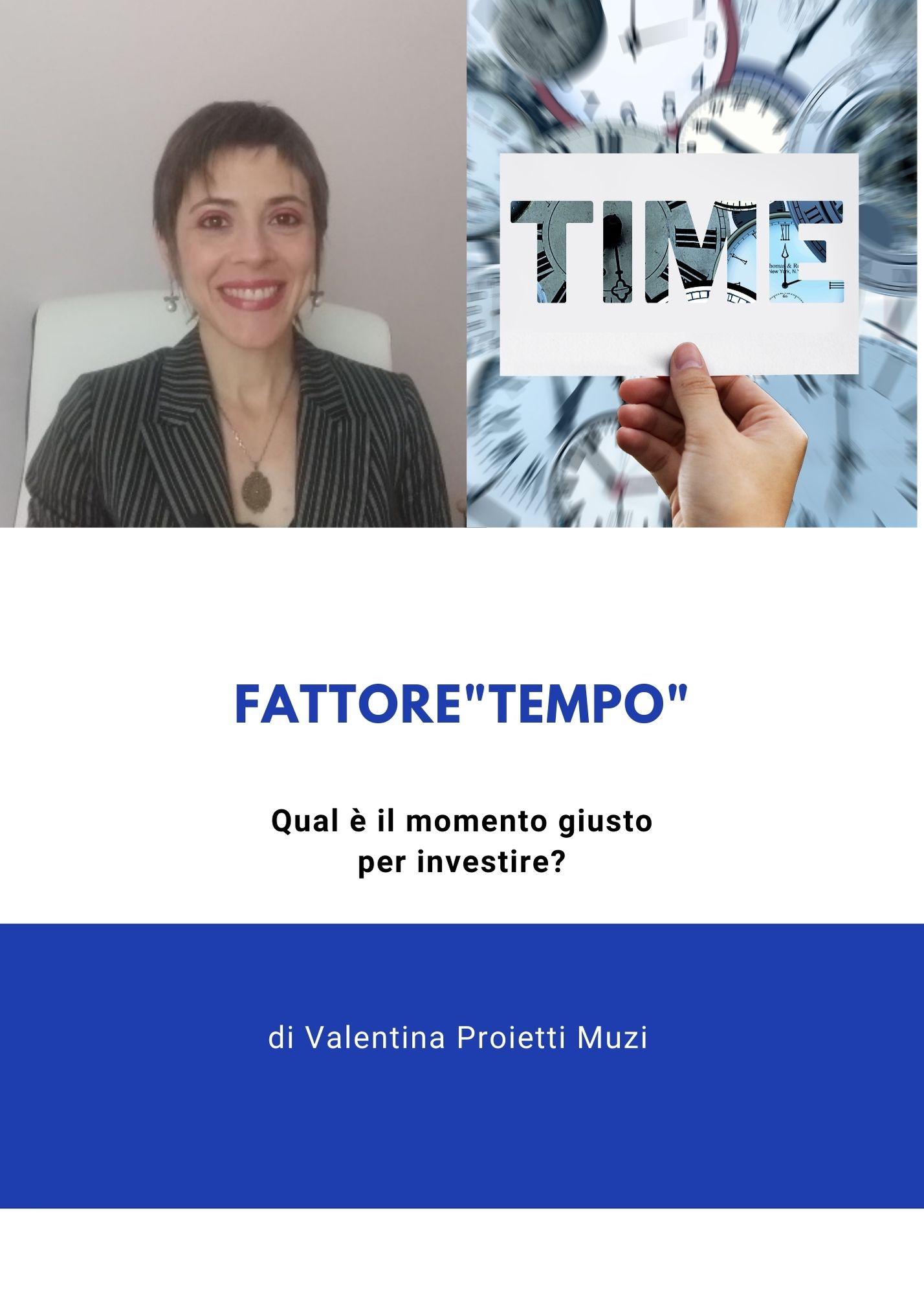 Fattore 'tempo'. Qual è il momento giusto per investire?