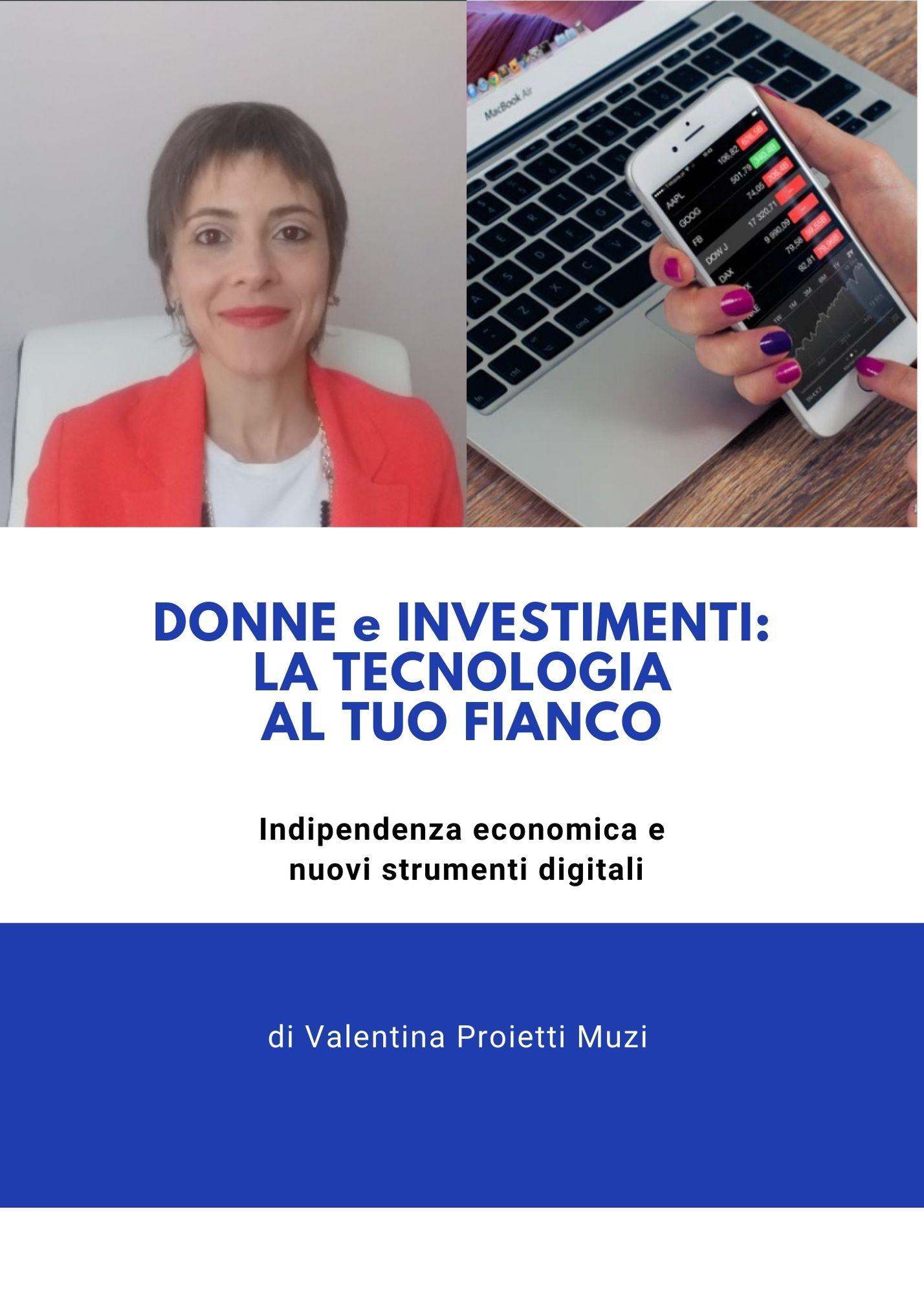 Donne e investimenti: la tecnologia al tuo fianco. Indipendenza economica e nuovi strumenti digitali..