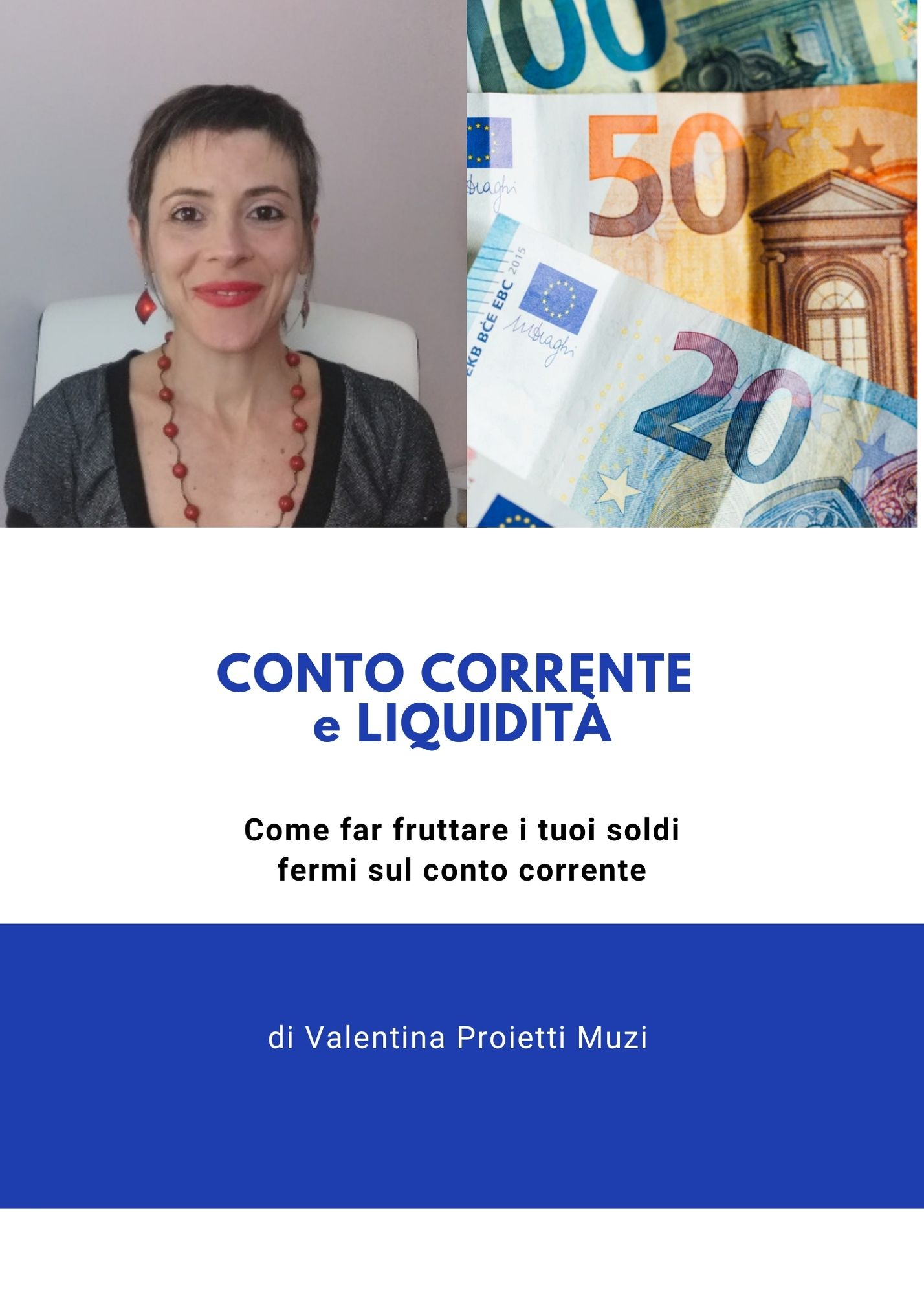 Conto corrente e liquidità. Come far fruttare i tuoi soldi fermi sul conto corrente.