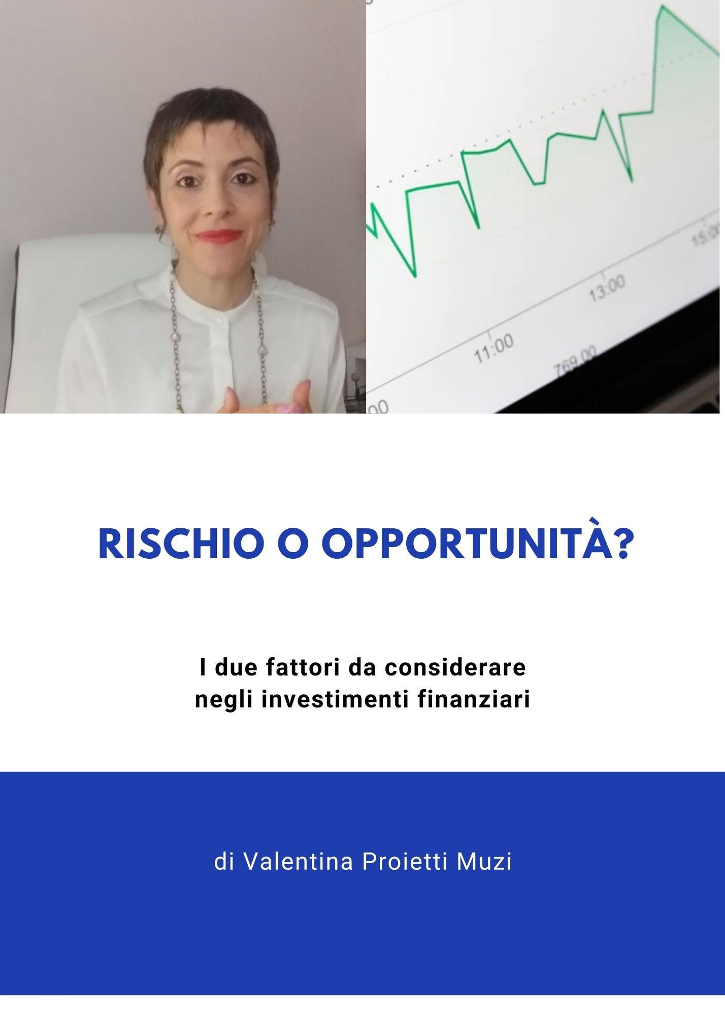 Rischio o opportunità. I due fattori da considerare negli investimenti finanziaria