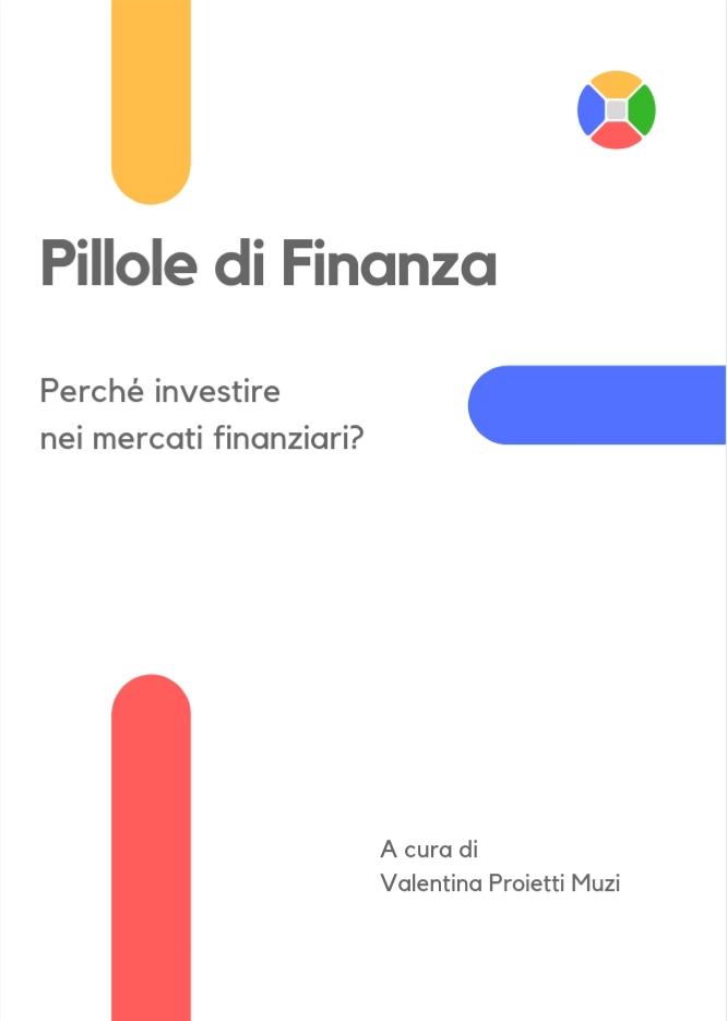 Pillole di finanza - Perché investire nei mercati finanziari?