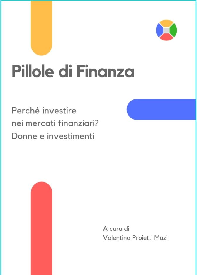 Pillole di finanza - Perché investire nei mercati finanziari? Donne e investimenti