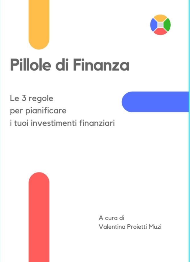 Pillole di finanza- Le 3 regole per pianificare i tuoi investimenti finanziari